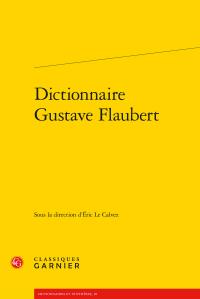 E. Le Calvez (dir.), Dictionnaire Gustave Flaubert