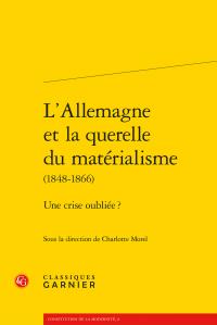 C. Morel (dir.), L'Allemagne et la querelle du matérialisme (1848-1866) - Une crise oubliée ?