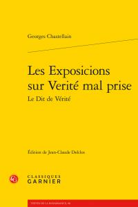G. Chastellain, Les Exposicions sur Verité mal prise Le Dit de Vérité
