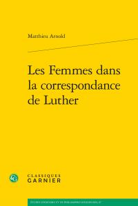 M. Arnold, Les Femmes dans la correspondance de Luther