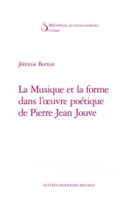 J. Berton, La Musique et la forme dans l'œuvre poétique de Pierre Jean Jouve