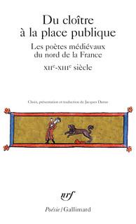 Du cloître à la place publique. Les poètes médiévaux du nord de la France (XIIᵉ-XIVᵉ s.)