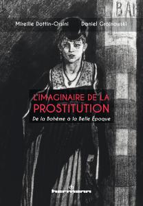 M. Dottin-Orsini, D. Grojnowski (dir.), L'imaginaire de la prostitution