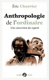 E. Chauvier, Anthropologie de l'ordinaire