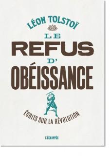 L. Tolstoï, Le Refus d'obéissance. Écrits sur la révolution
