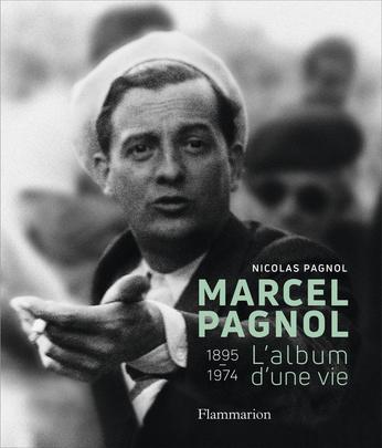 N. Pagnol, Marcel Pagnol, l'album d'une vie. Nouvelle édition