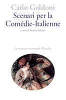 C. Goldoni, Scenari per la Comédie-Italienne