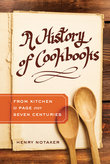 H. Notaker, A History of Cookbooks. From Kitchen to Page over Seven Centuries
