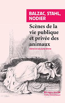 Balzac, Stahl, Nodier, Scènes de la vie privée et publique des animaux. Études de mœurs contemporaines