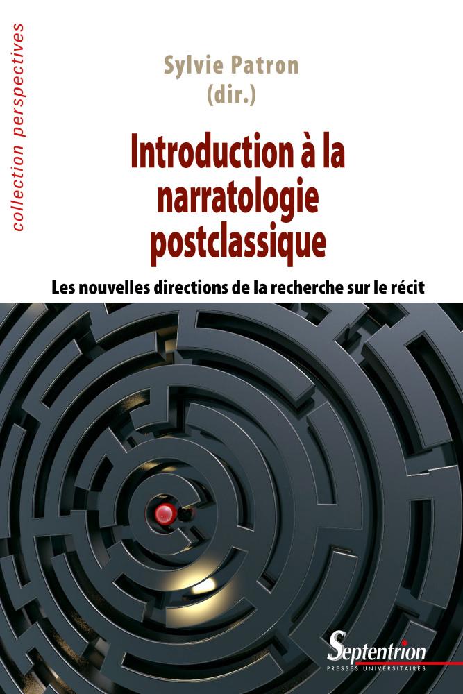 S. Patron (dir.), Introduction à la narratologie postclassique