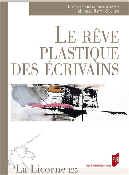 M. Raynal-Zougari (dir.),Le rêve plastique des écrivains