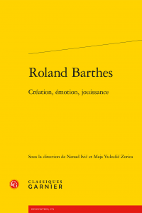 N. Ivic, M. Vukusic Zorica (dir.), Roland Barthes - Création, émotion, jouissance