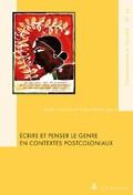 A. Castaing, E. Gaden (dir.), Ecrire et penser le genre en contextes postcoloniaux