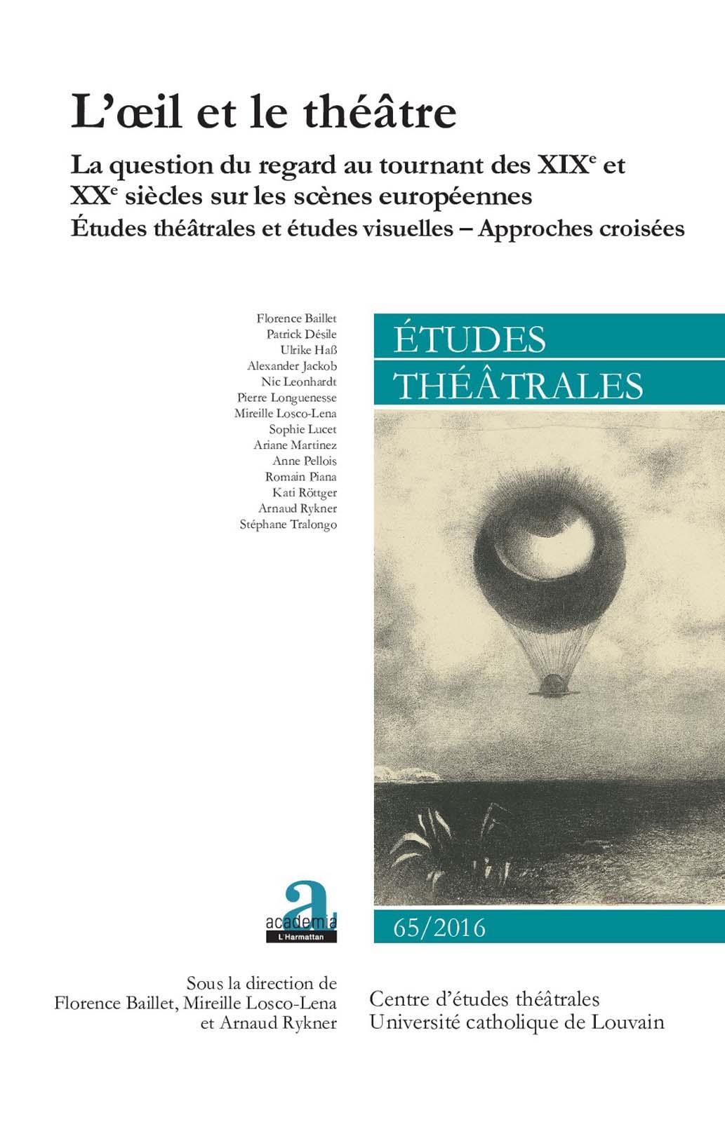 F. Baillet, M. Losco-Lena, A. Rykner (dir.), L'Œil et le théâtre. Etudes théâtrales et études visuelles. Approches croisées