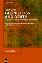 P. Hühn. Facing Loss and Death: Narrative and Eventfulness in Lyric Poetry