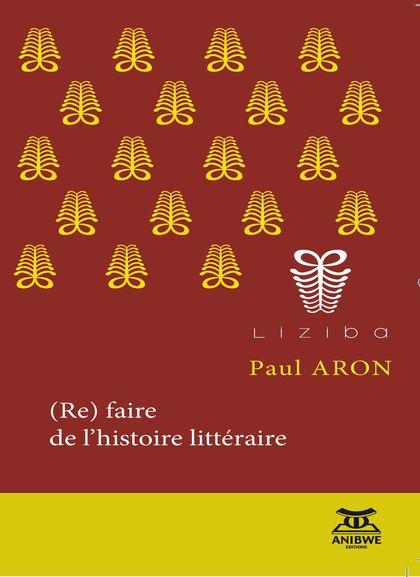 P. Aron, (Re)faire de l'histoire littéraire