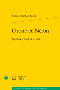 I. Sgambato-Ledoux, Oreste et Néron - Spinoza, Freud et le mal