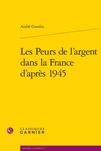 A. Gueslin, Les Peurs de l'argent dans la France d'après 1945