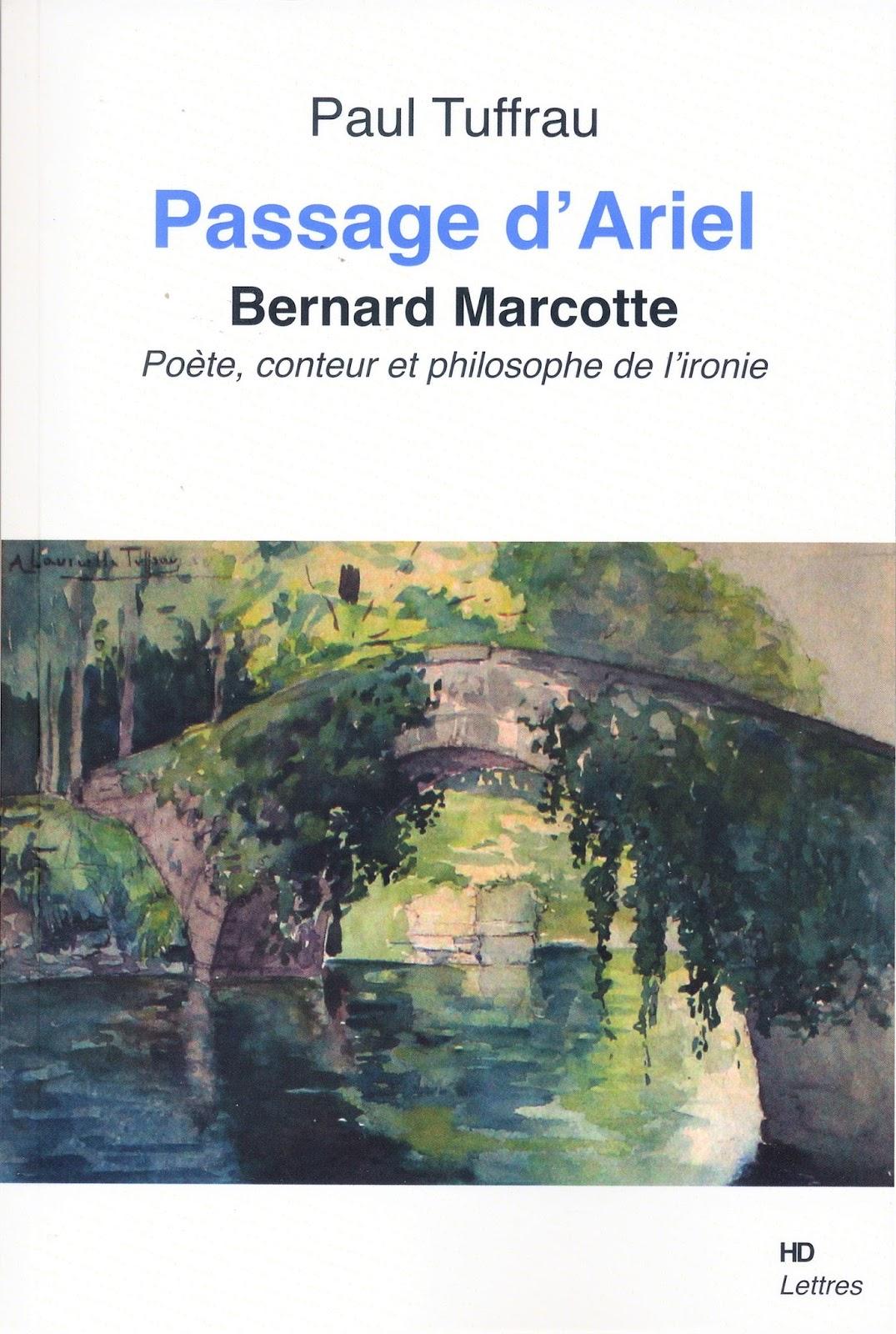 P. Tuffrau, Passage d'Ariel. Bernard Marcotte, poète, conteur et philosophe de l'ironie