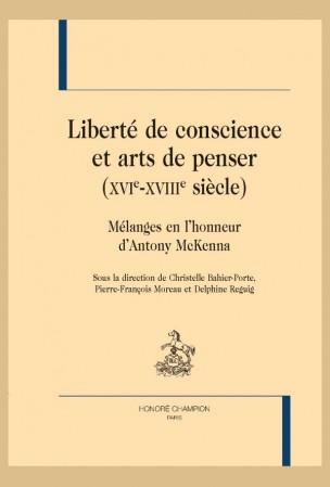 C. Bahier-Porte, P.-F. Moreau et D. Reguig, Liberté de conscience et arts de penser (XVIe-XVIIIe siècle)