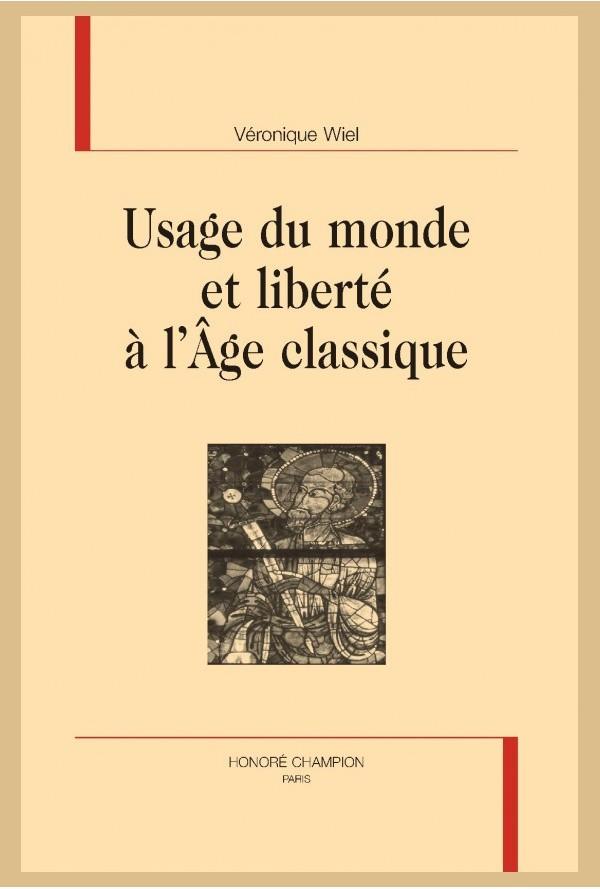 V. Wiel, Usage du monde et liberté à l'Âge classique