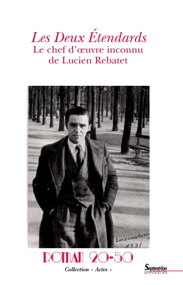 Y. Reboul (dir.), Les Deux Étendards.Le Chef-d'œuvre inconnu de Lucien Rebatet