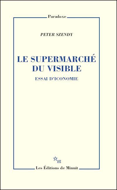 P. Szendy, Le supermarché du visible. Essai d'iconomie