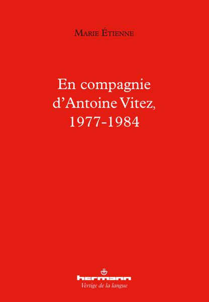 M. Étienne, En compagnie d'Antoine Vitez (1977-1984)