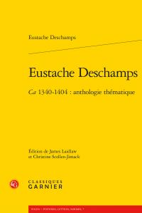 E. Deschamps, Ca 1340-1404 : anthologie thématique (éd. par J. Laidlaw et C. Scollen-Jimack)
