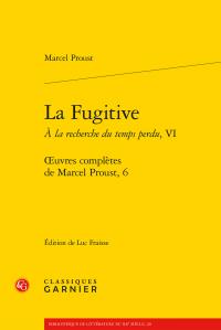 M. Proust, La Fugitive. Œuvres complètes, 6 (éd. par L. Fraisse)