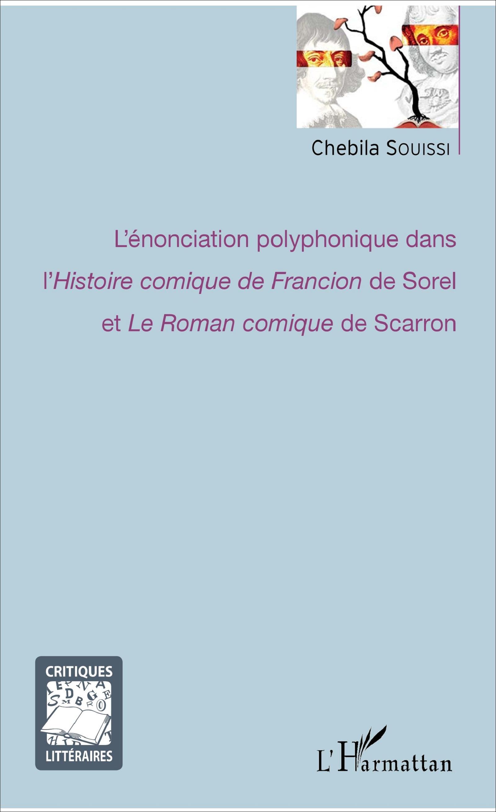 C. Souissi, L'Enonciation polyphonique dans l'Histoire comique de Francion de Sorel et Le Roman comique de Scarron