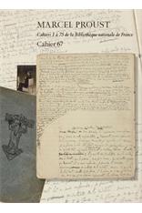 Proust, Cahier 67 (éd. S. Delesalle-Rowlson, F. Goujon et L. Rauzier)