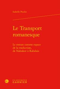 I. Poulin, Le Transport romanesque - Le roman comme espace de la traduction, de Nabokov à Rabelais