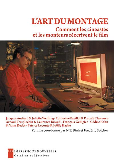 N. T. Binh, Fr. Sojcher (dir.), L'Art du montage. Comment les cinéastes et les monteurs réécrivent le film