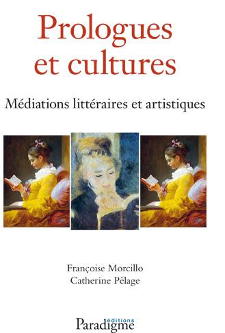 Fr. Morcillo, C. Pélage (dir.), Prologues et cultures