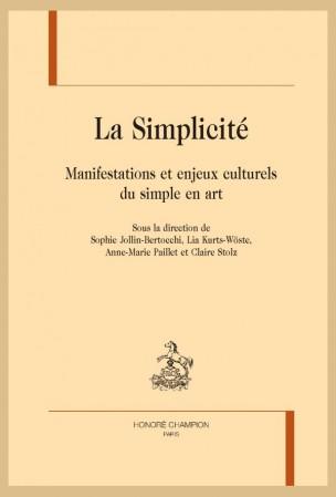 S. Jollin-Bertocchi et alii (dir.), La Simplicité. Manifestations et enjeux culturels du simple en art