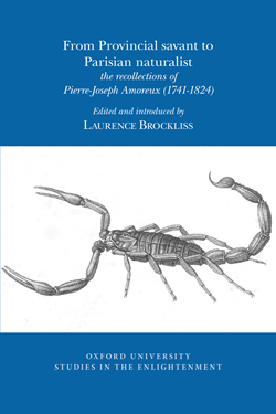 L. Brockliss, From Provincial savant to Parisian naturalist: the recollections of Pierre-Joseph Amoreux (1741-1824)