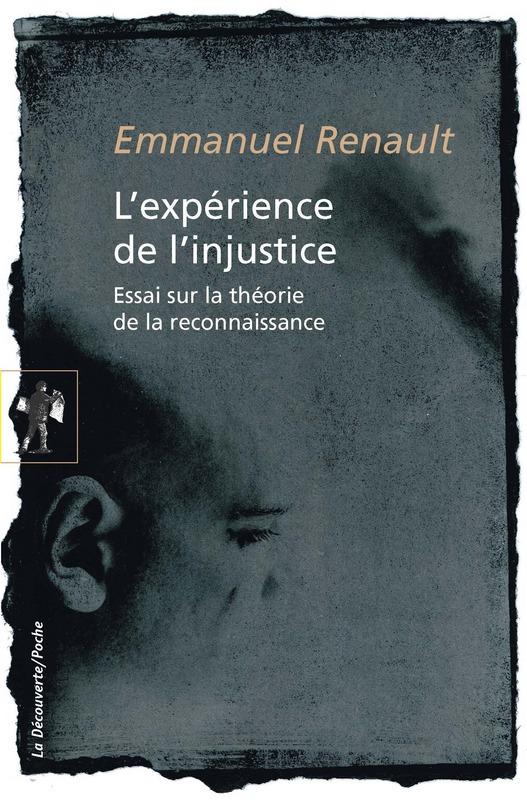 E. Renault, L'expérience de l'injustice. Essai sur la théorie de la reconnaissance