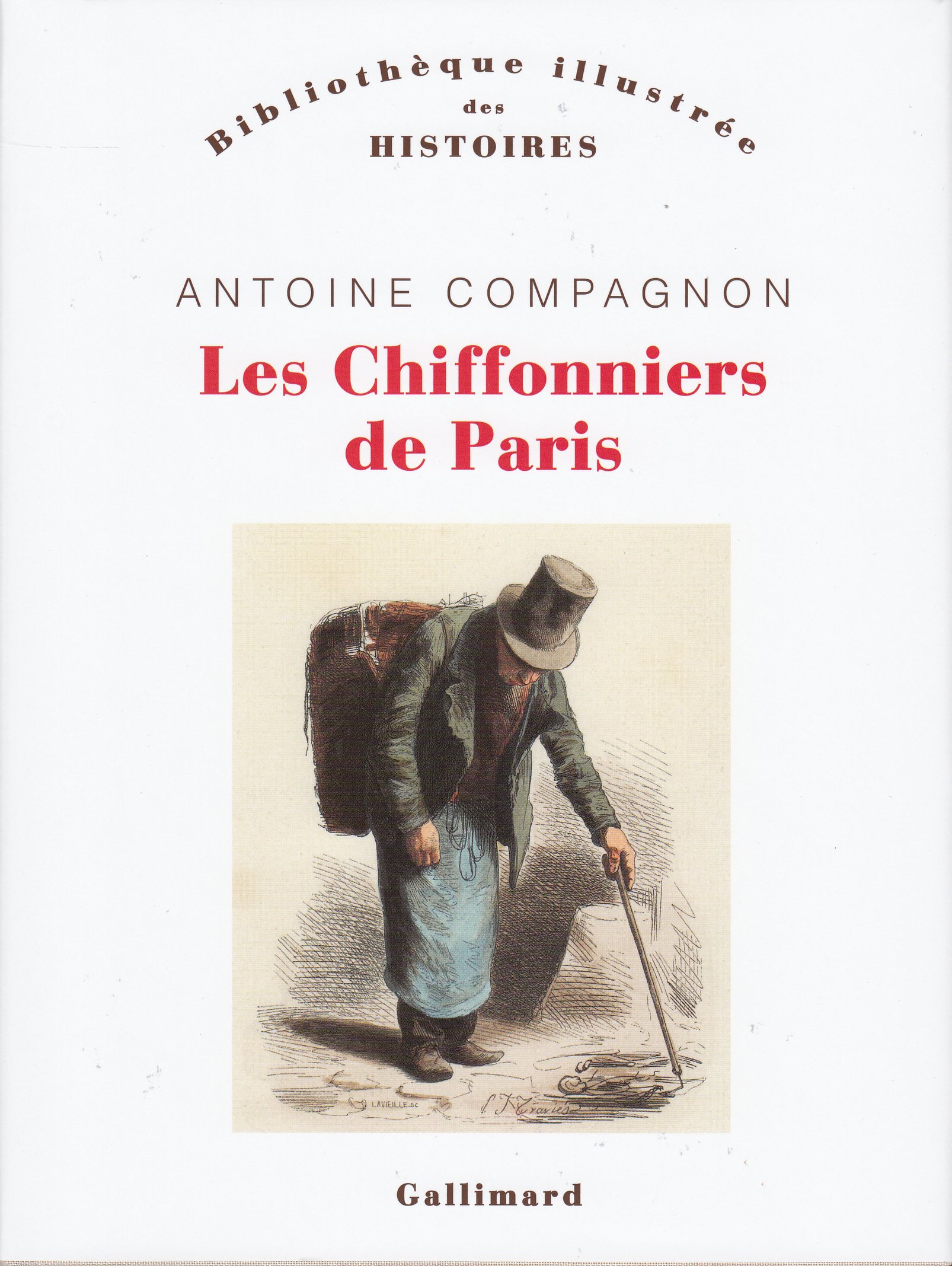 A. Compagnon, Les Chiffonniers de Paris