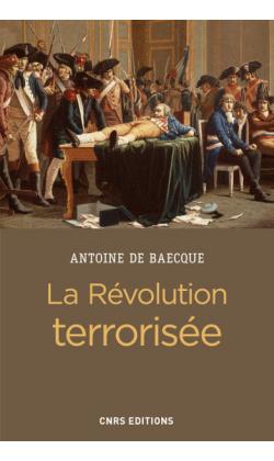 A. De Baecque, La Révolution terrorisée