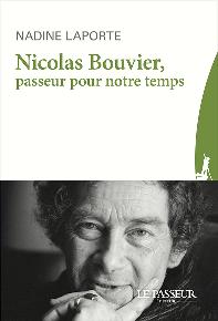 N. Laporte, Nicolas Bouvier, passeur pour notre temps
