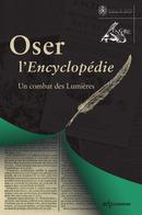 A. Cernuschi, A. Guilbaud, M. Lecas-Tisomis et I. Passeron, Oser l'Encyclopédie - Un combat des Lumières