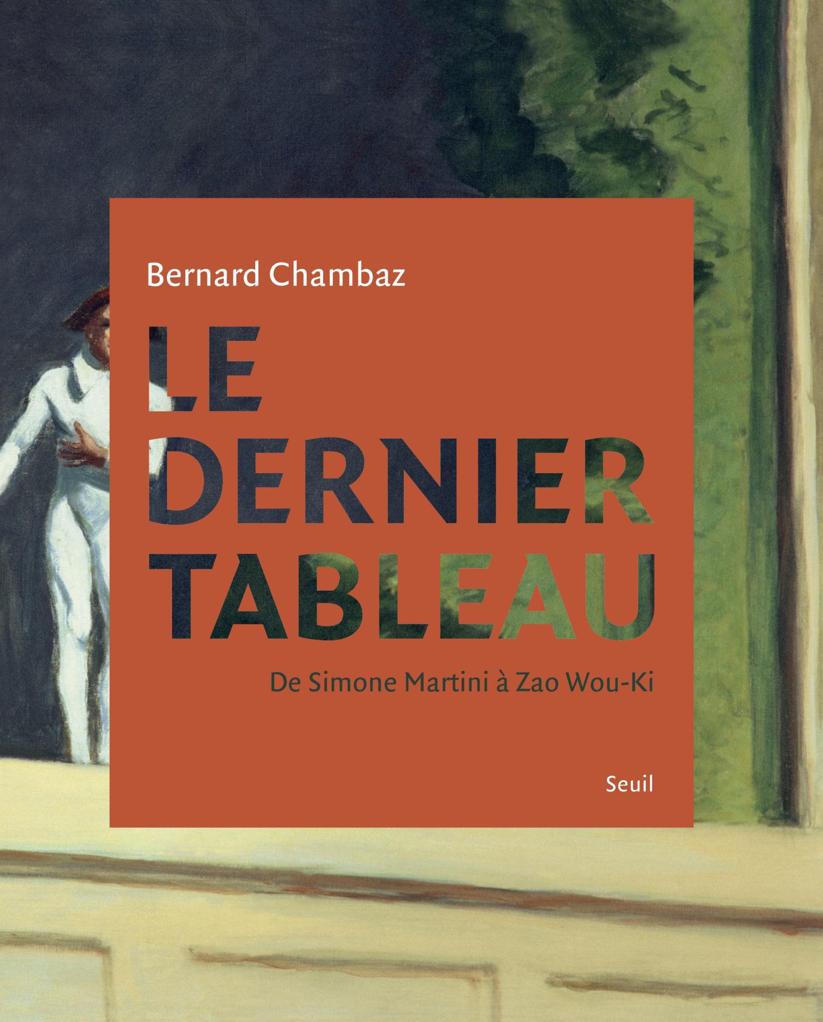 B. Chambaz, Le Dernier tableau. De Simone Martini à Zao Wou-Ki
