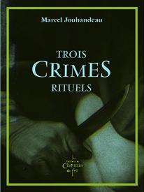M. Jouhandeau, Trois crimes rituels