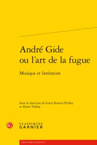 G. Komur-Thilloy, P. Thilloy (dir.), André Gide ou l'art de la fugue. Musique et littérature