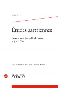 Études sartriennes, 2017, n° 21 : Penser avec Jean-Paul Sartre aujourd'hui