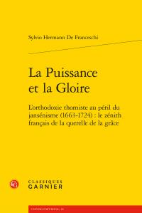 S. Hermann De Franceschi, La Puissance et la Gloire. L'orthodoxie thomiste au péril du jansénisme (1663-1724) : le zénith français de la querelle de la grâce