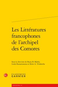 B.B. Malela, L. Rasoamanana, R. A. Tchokothe (dir.), Les Littératures francophones de l'archipel des Comores
