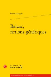 P. Laforgue, Balzac, fictions génétiques
