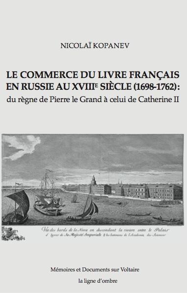 N. Kopanev, Le Commerce du livre français en Russie au XVIIIe siècle: du règne de Pierre le Grand à celui de Catherine II